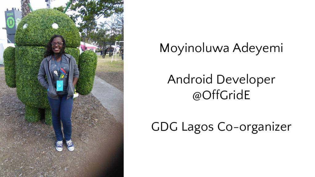 Moyinoluwa Adeyemi Android Developer @OffGridE ...