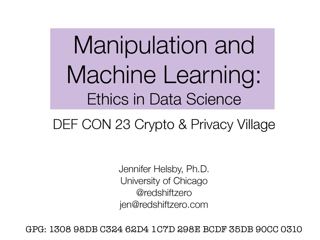 Manipulation and Machine Learning: Ethics in Da...