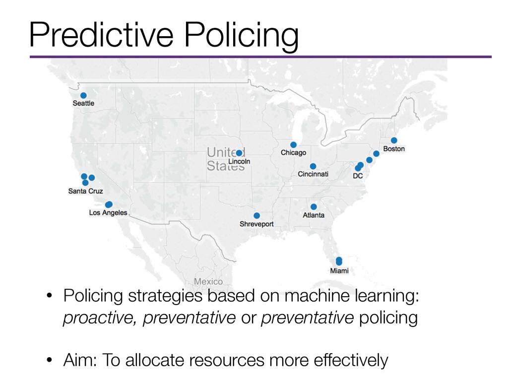 Predictive Policing • Policing strategies based...