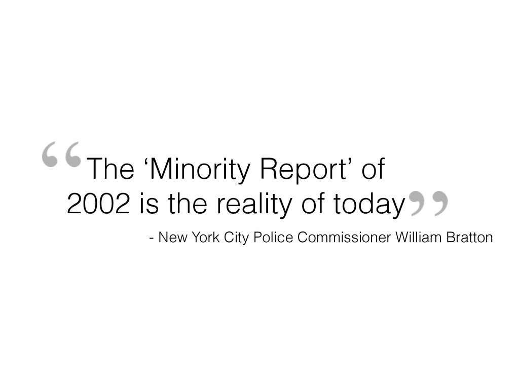 The 'Minority Report' of 2002 is the reality of...