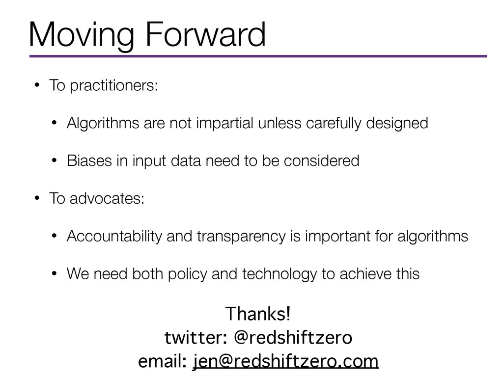 Moving Forward • To practitioners: • Algorithms...