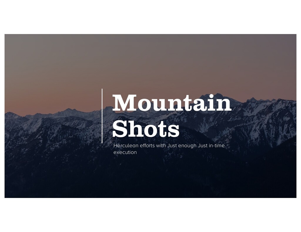 Mountain Shots Herculean efforts with Just enou...