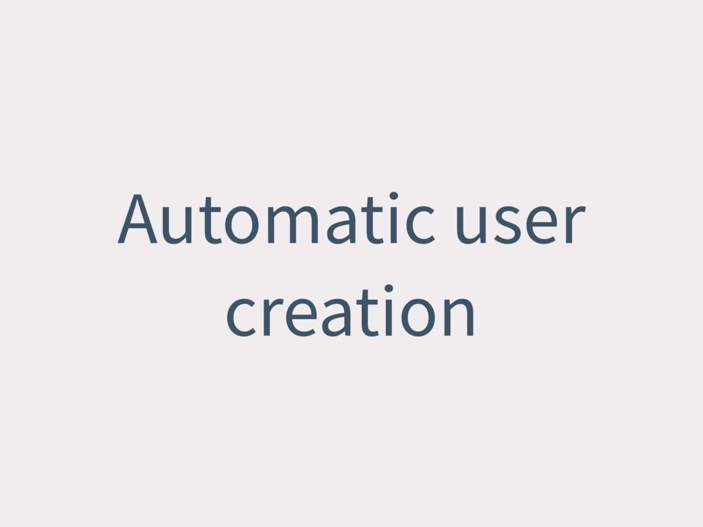 Automatic user creation