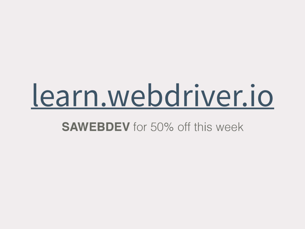 learn.webdriver.io SAWEBDEV for 50% off this we...