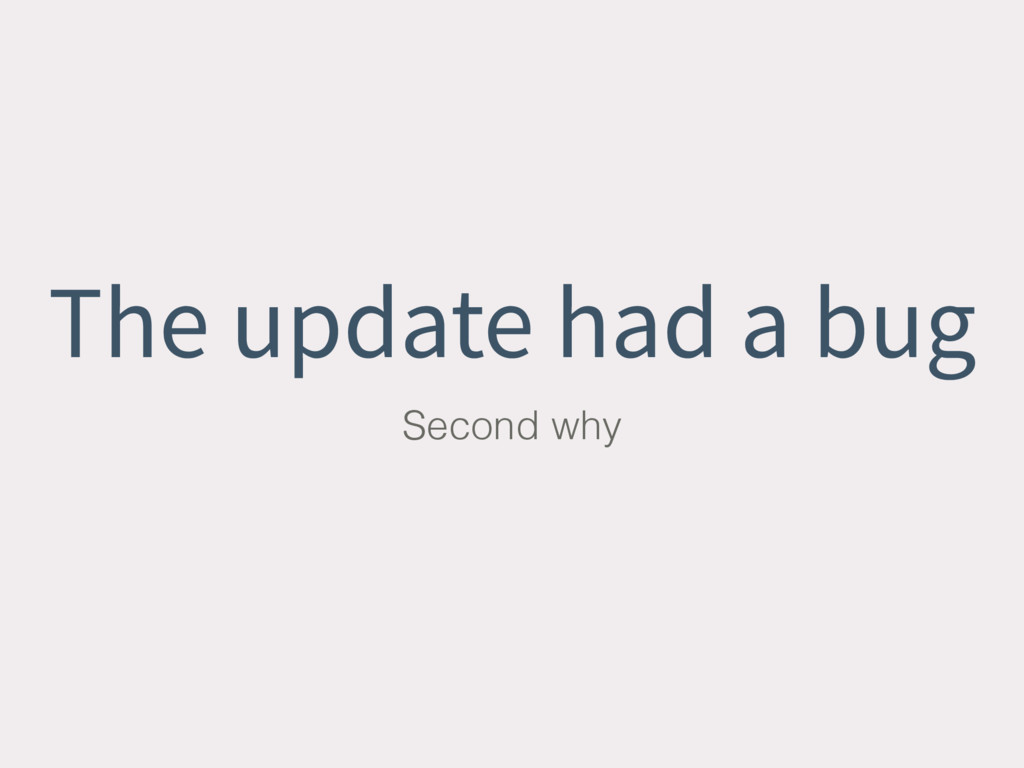 The update had a bug Second why