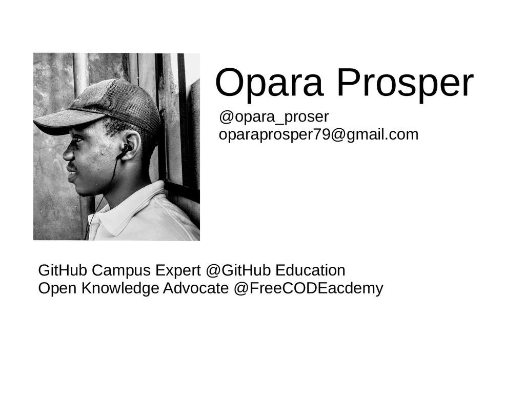 Opara Prosper GitHub Campus Expert @GitHub Educ...