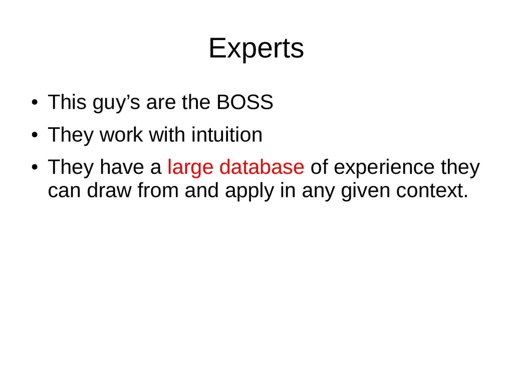 Experts ● This guy's are the BOSS ● They work w...