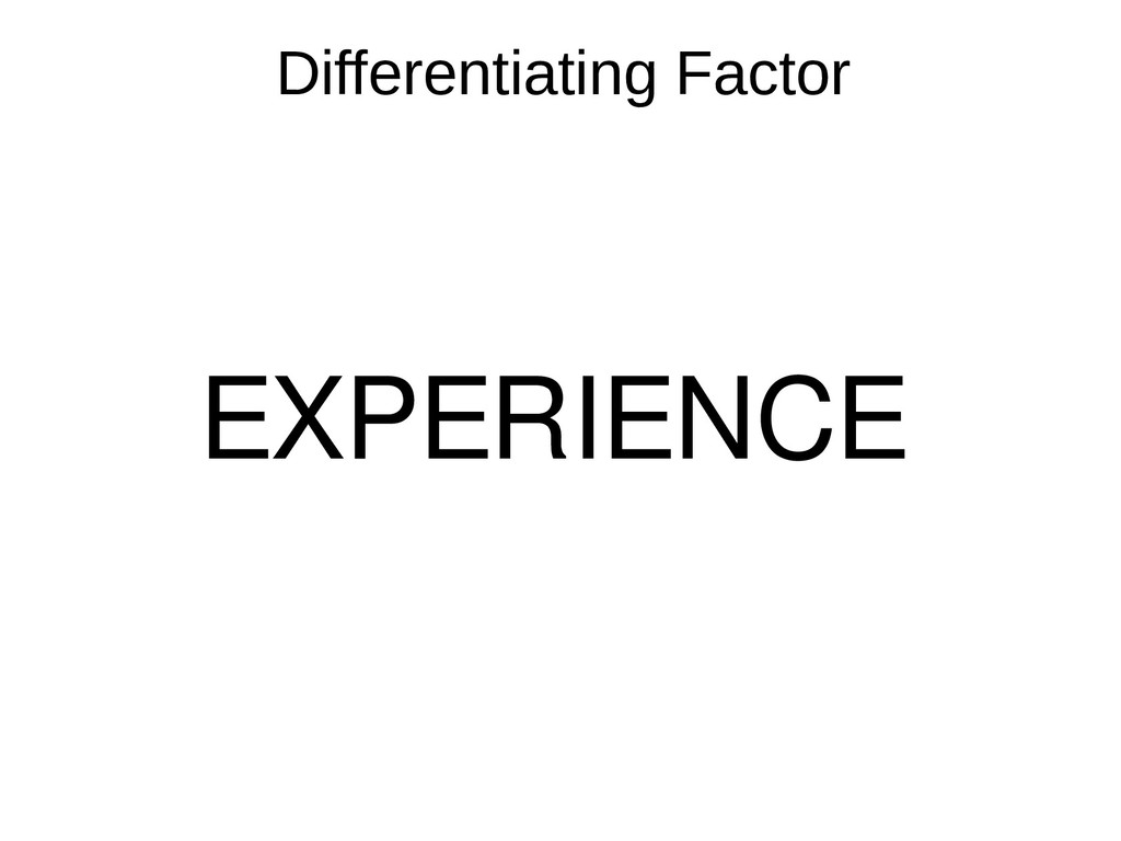 Differentiating Factor EXPERIENCE