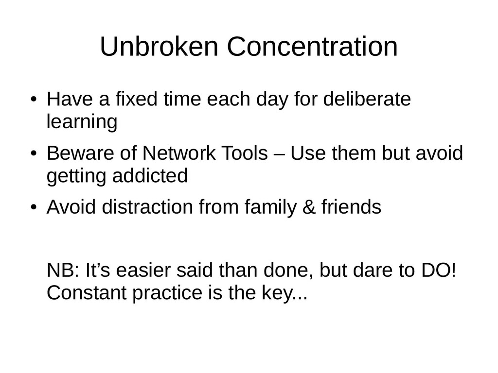 Unbroken Concentration ● Have a fixed time each...