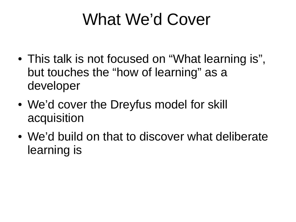"""What We'd Cover ● This talk is not focused on """"..."""