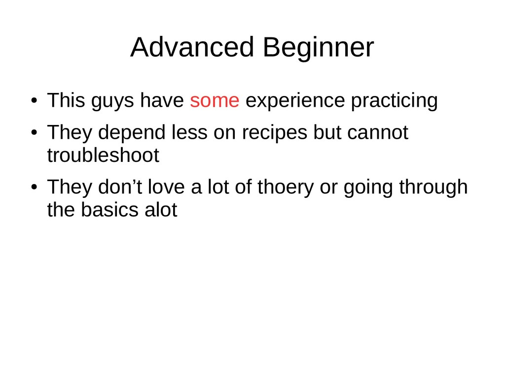 Advanced Beginner ● This guys have some experie...