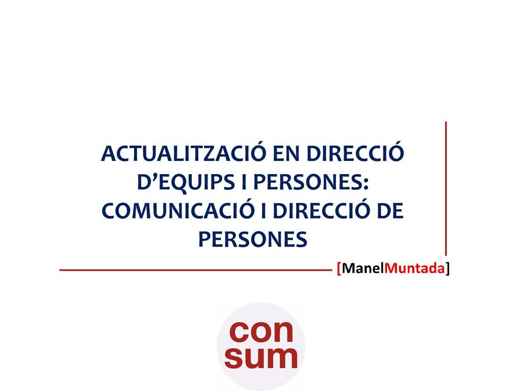 ACTUALITZACIÓ EN DIRECCIÓ D'EQUIPS I PERSONES: ...