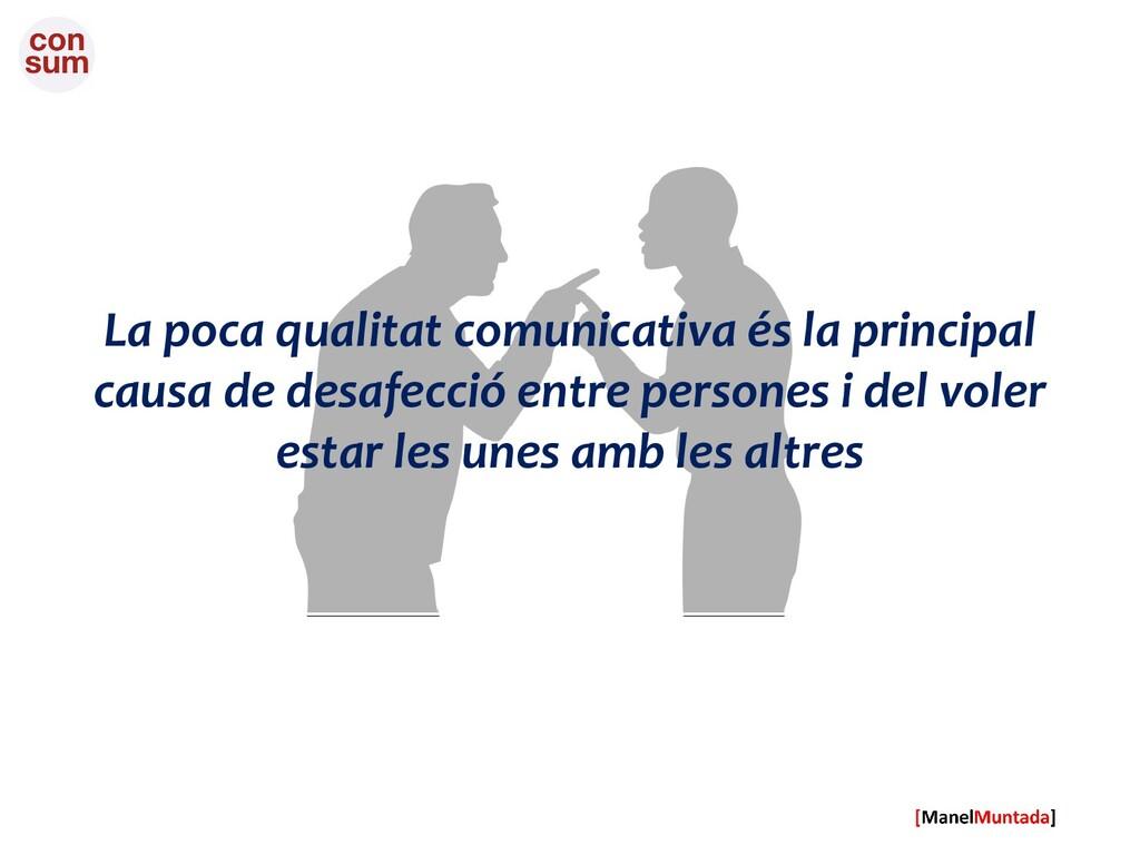 La poca qualitat comunicativa és la principal c...