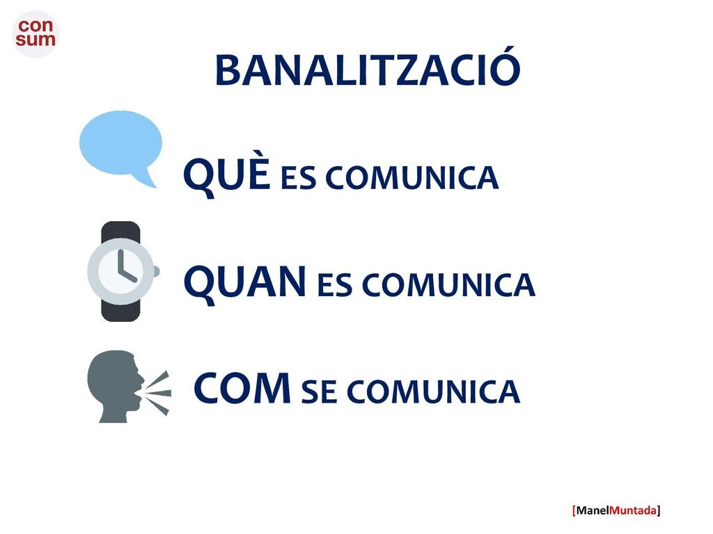 BANALITZACIÓ QUÈ ES COMUNICA QUAN ES COMUNICA C...