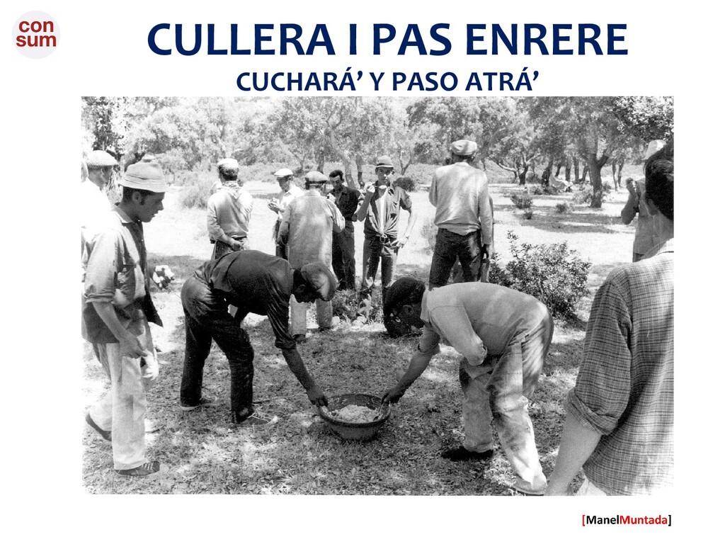CULLERA I PAS ENRERE CUCHARÁ' Y PASO ATRÁ'