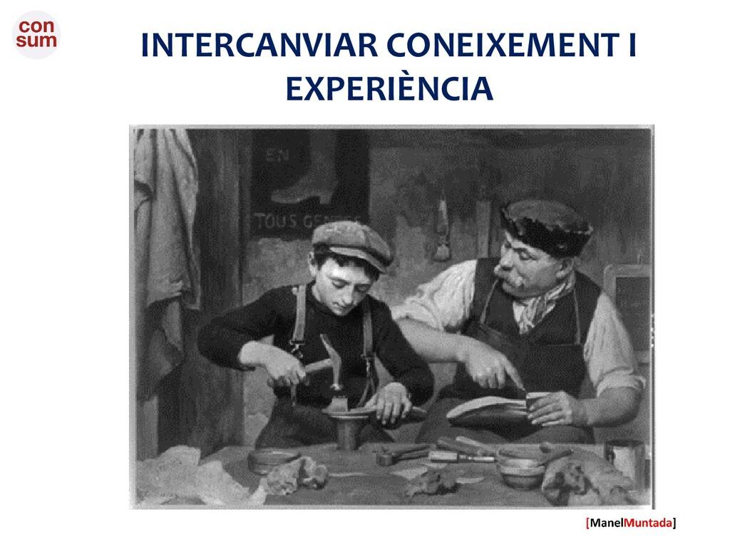 INTERCANVIAR CONEIXEMENT I EXPERIÈNCIA