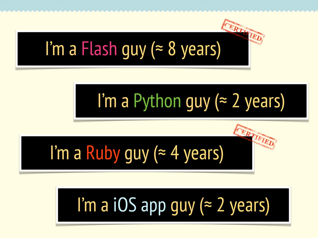 I'm a Python guy (≈ 2 years) I'm a iOS app guy ...