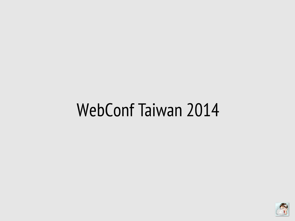 WebConf Taiwan 2014