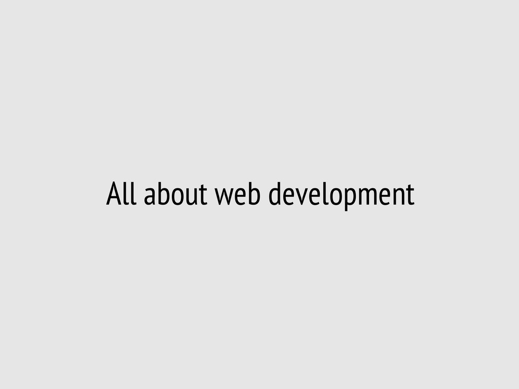 All about web development