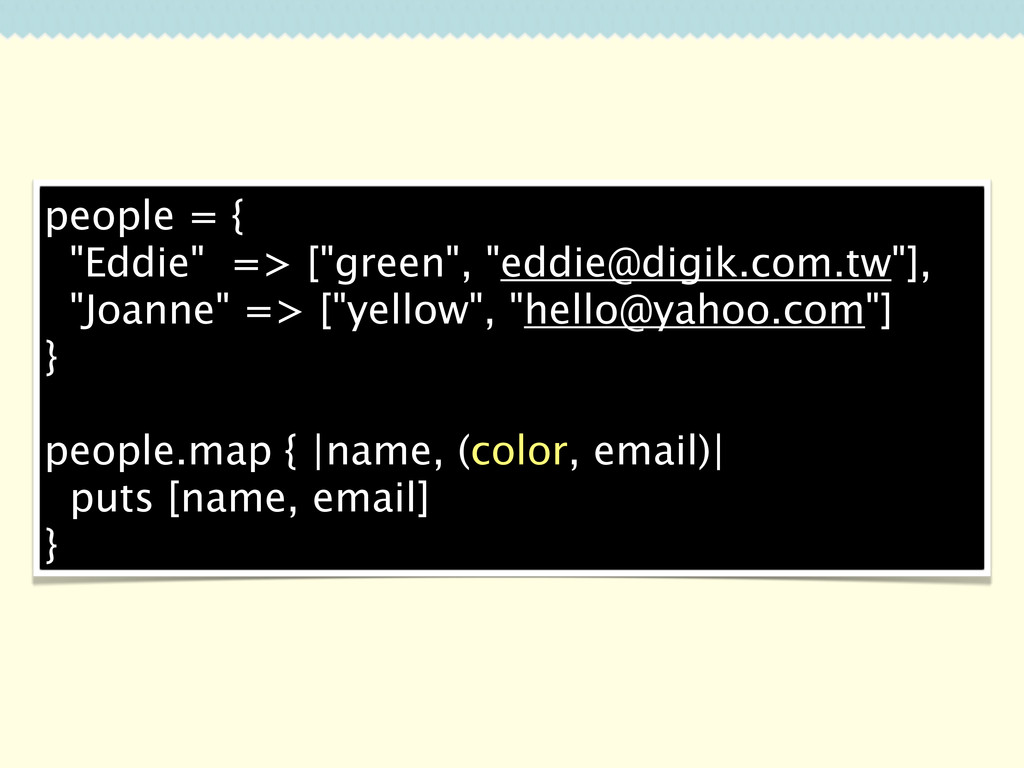 "people = { ""Eddie"" => [""green"", ""eddie@digik.co..."