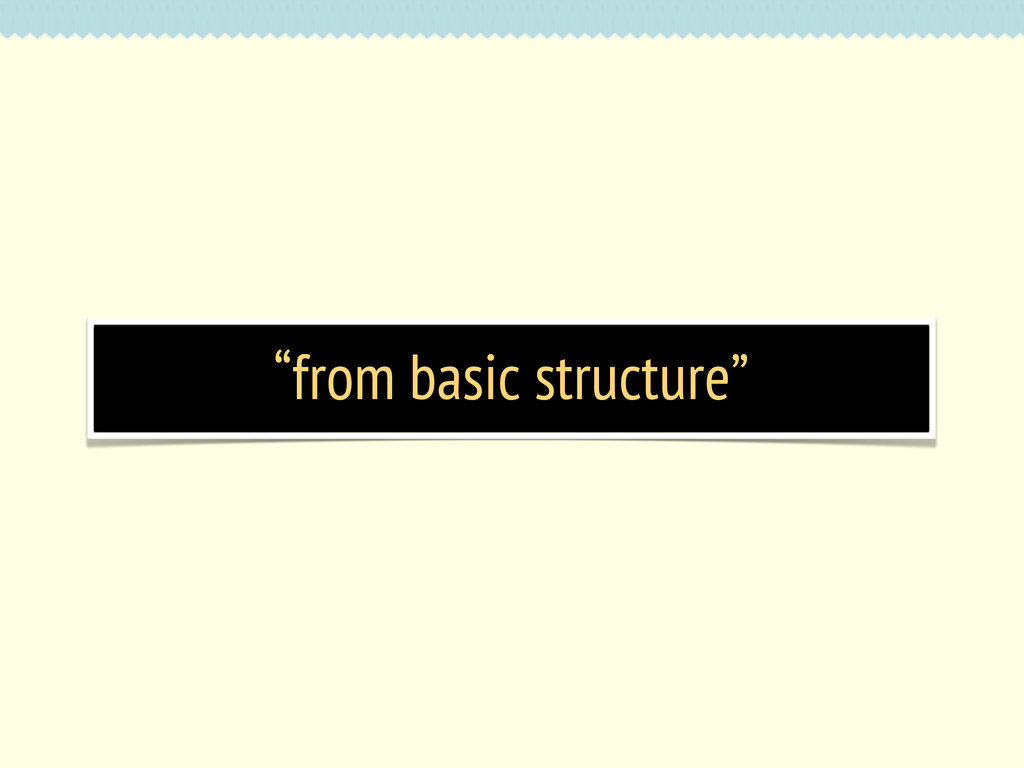 """from basic structure"""