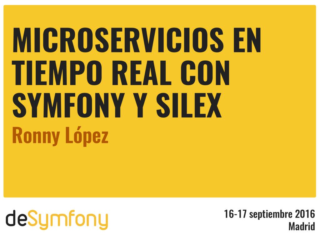 deSymfony 16-17 septiembre 2016 Madrid MICROSER...