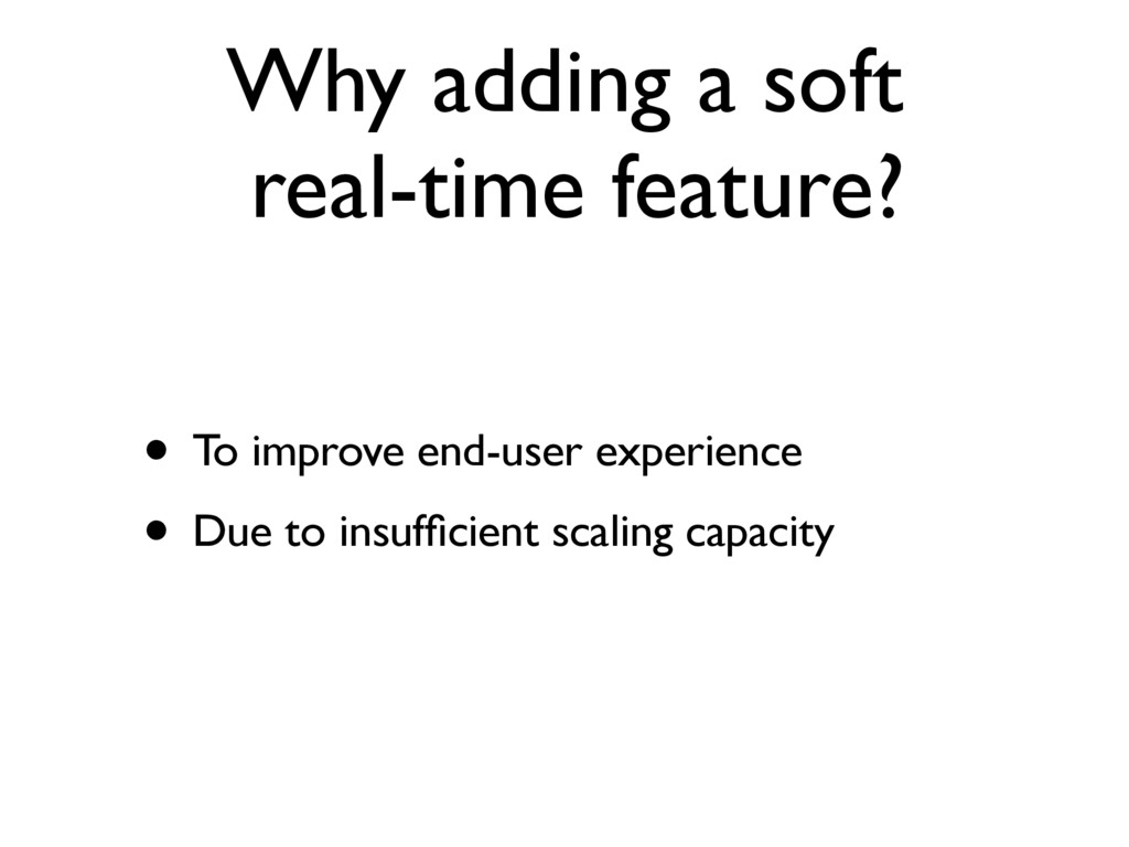 Why adding a soft real-time feature? • To impr...