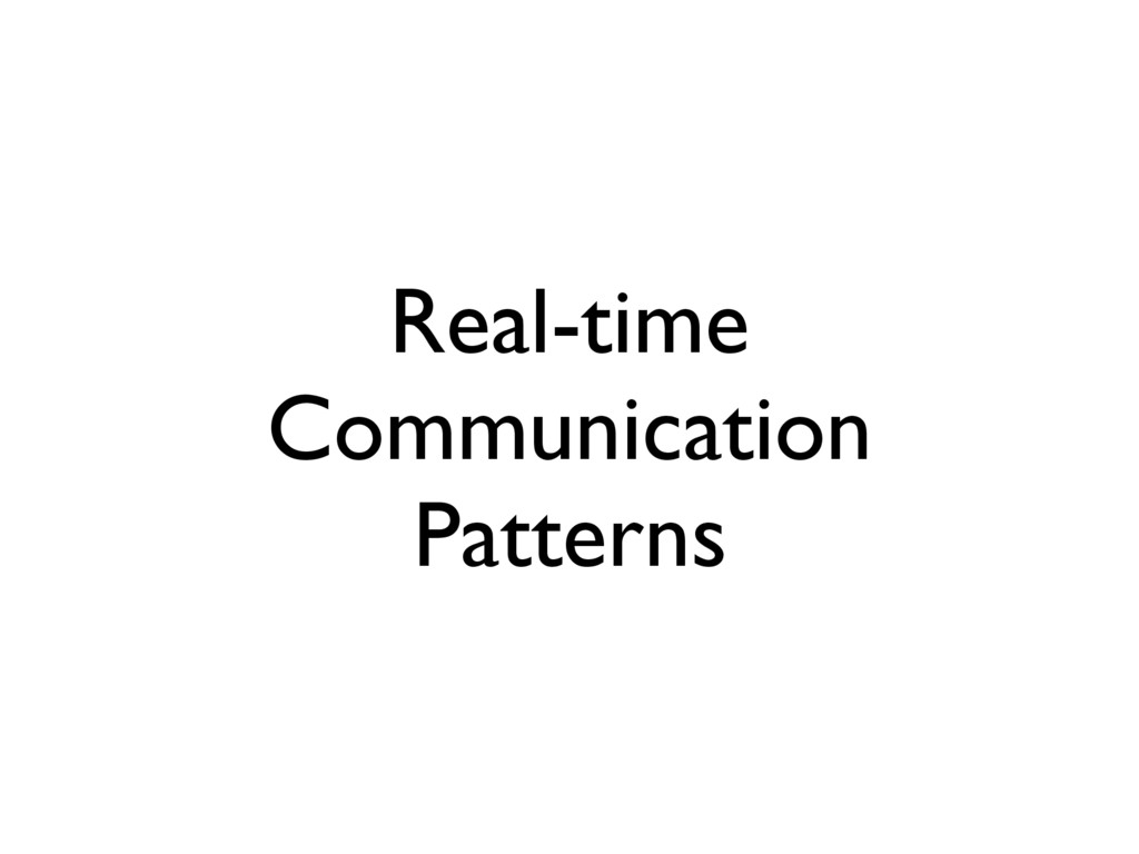 Real-time Communication Patterns
