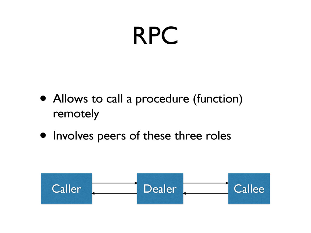 RPC • Allows to call a procedure (function) rem...