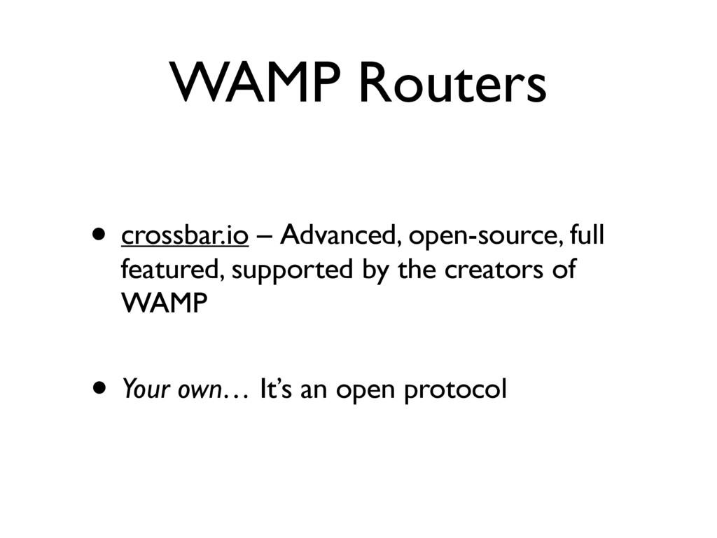 WAMP Routers • crossbar.io – Advanced, open-sou...