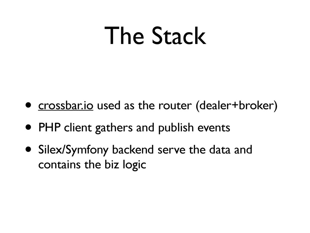 The Stack • crossbar.io used as the router (dea...