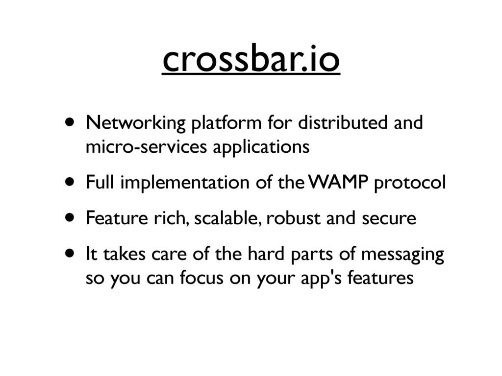 crossbar.io • Networking platform for distribut...