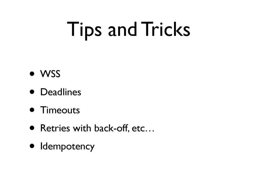Tips and Tricks • WSS • Deadlines • Timeouts • ...