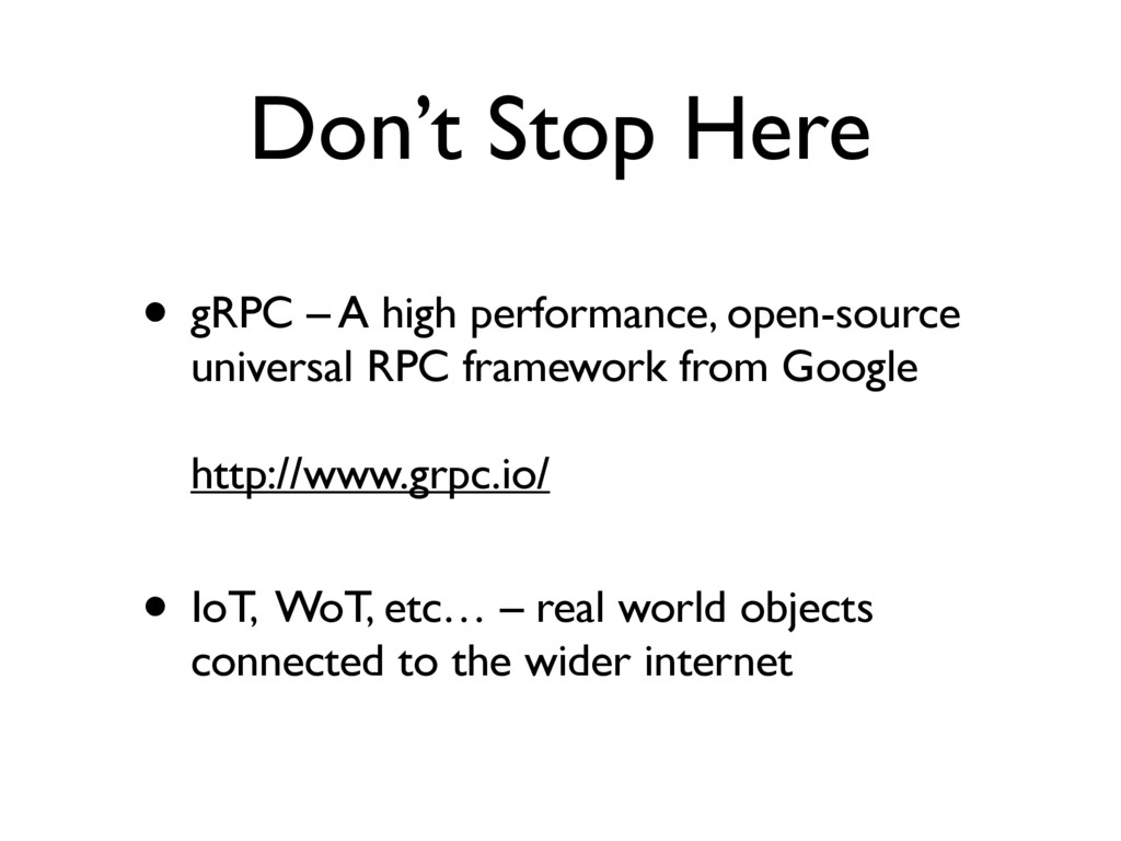 Don't Stop Here • gRPC – A high performance, op...