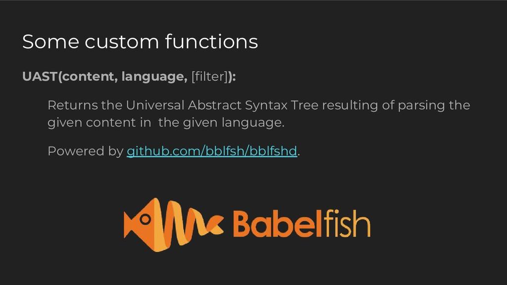 Some custom functions UAST(content, language, [...