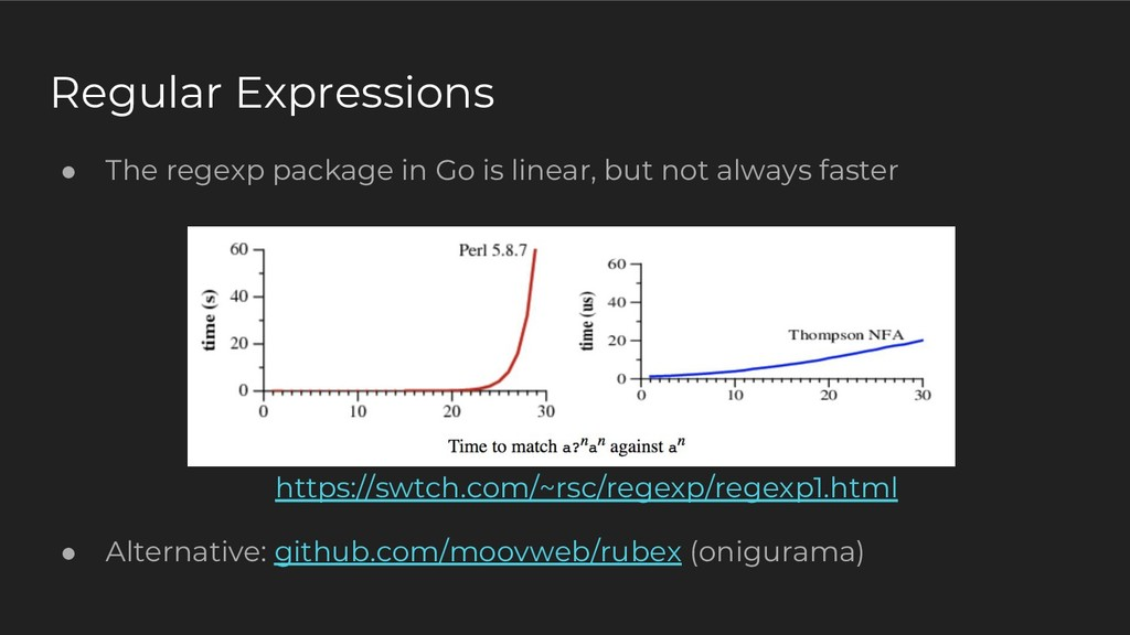 ● The regexp package in Go is linear, but not a...