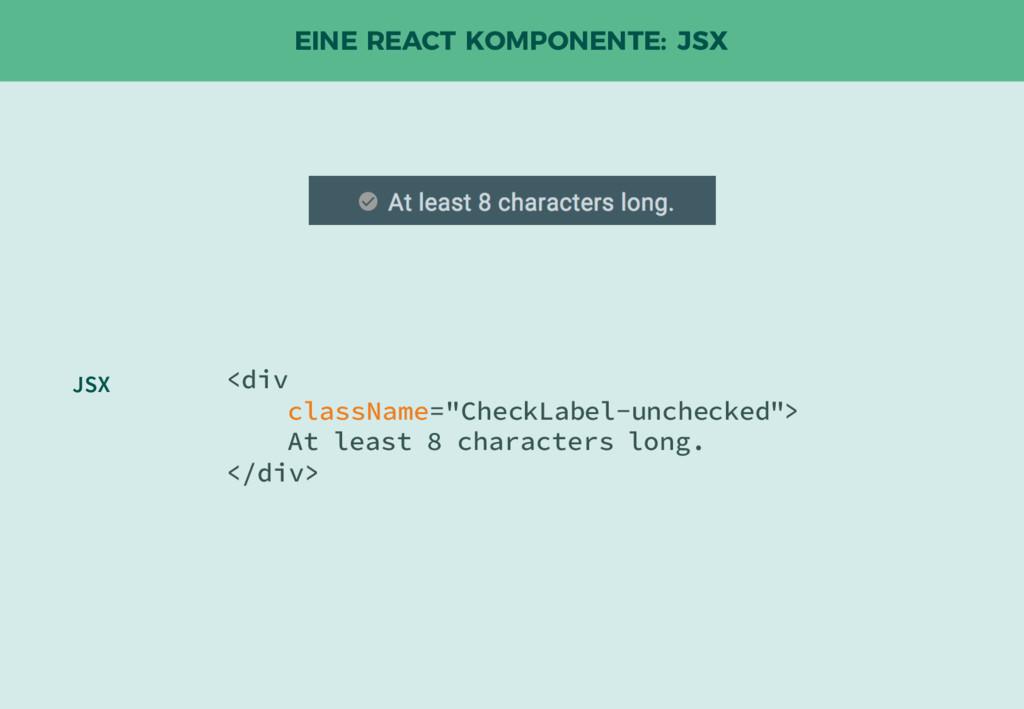 "EINE REACT KOMPONENTE: JSX <div className=""Chec..."