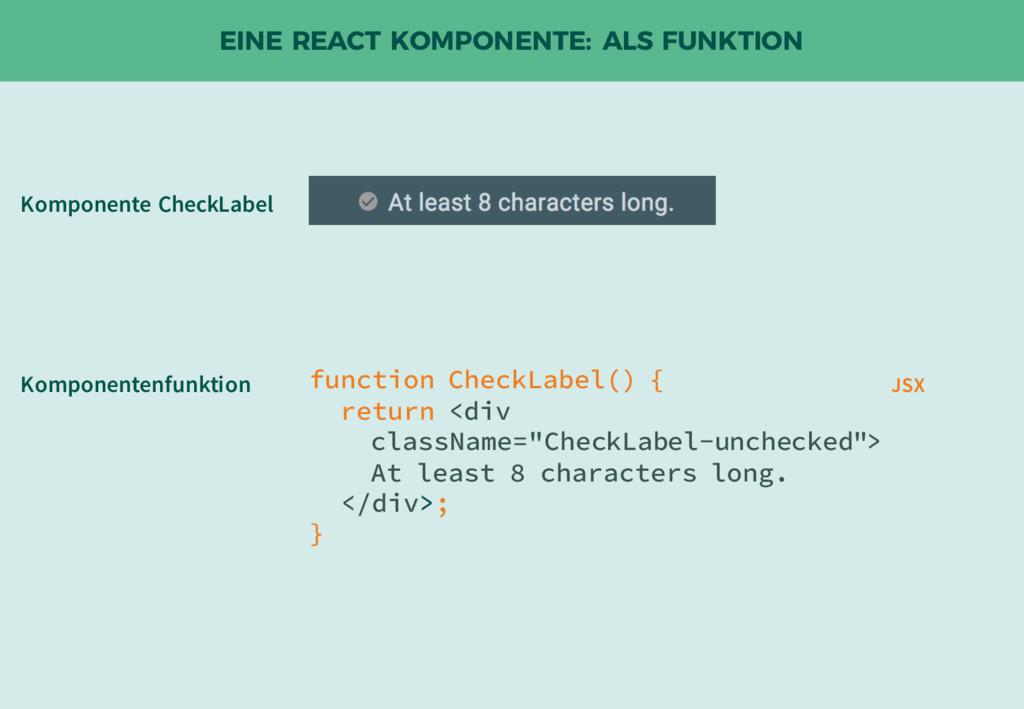 EINE REACT KOMPONENTE: ALS FUNKTION function Ch...
