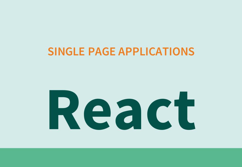 SINGLE PAGE APPLICATIONS React