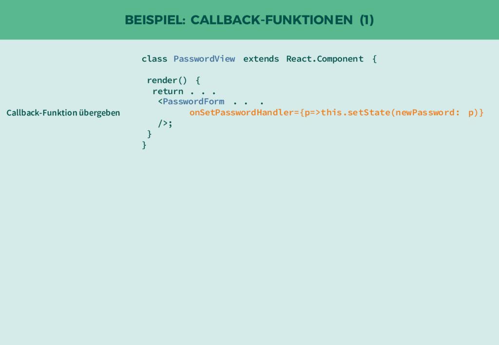 BEISPIEL: CALLBACK-FUNKTIONEN (1) class Passwor...