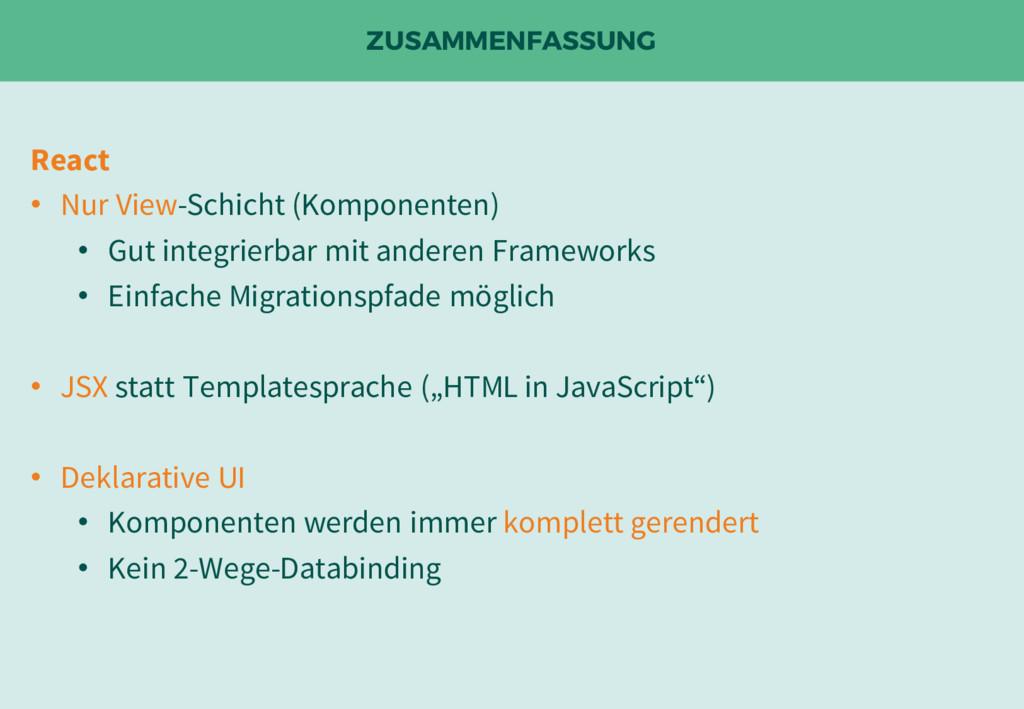 ZUSAMMENFASSUNG React • Nur View-Schicht (Kompo...