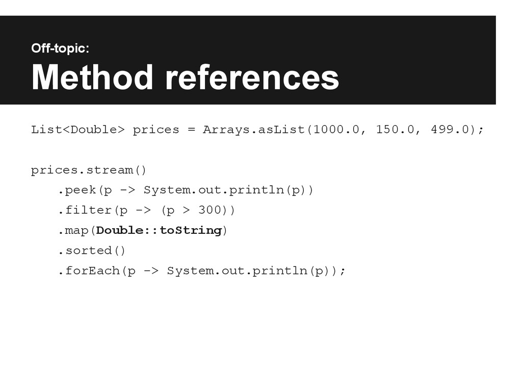 Off-topic: Method references List<Double> price...