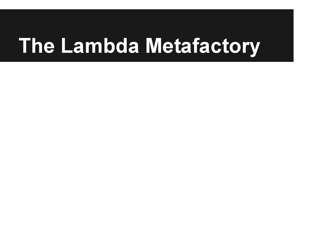 The Lambda Metafactory