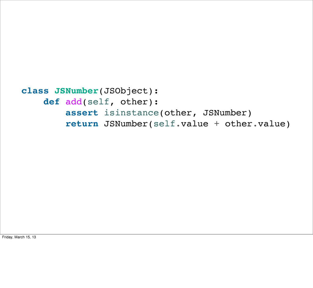 class JSNumber(JSObject): def add(self, other):...