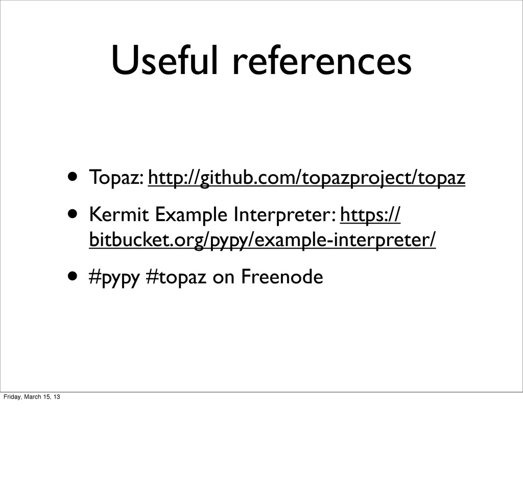 Useful references • Topaz: http://github.com/to...