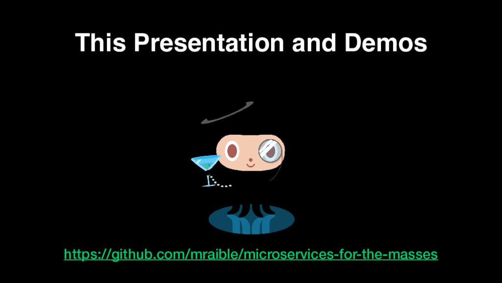 This Presentation and Demos https://github.com/...