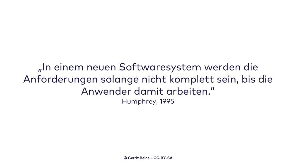 """""""In einem neuen Softwaresystem werden die Anfor..."""