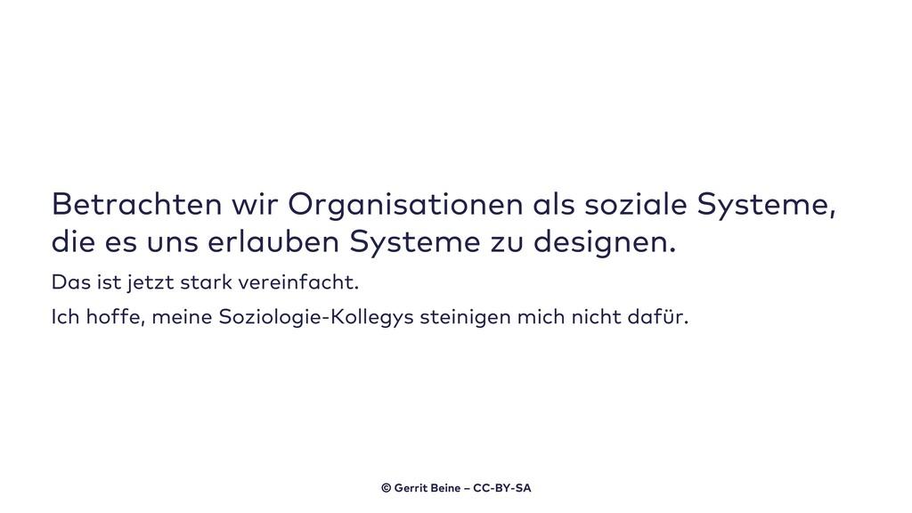 Betrachten wir Organisationen als soziale Syste...