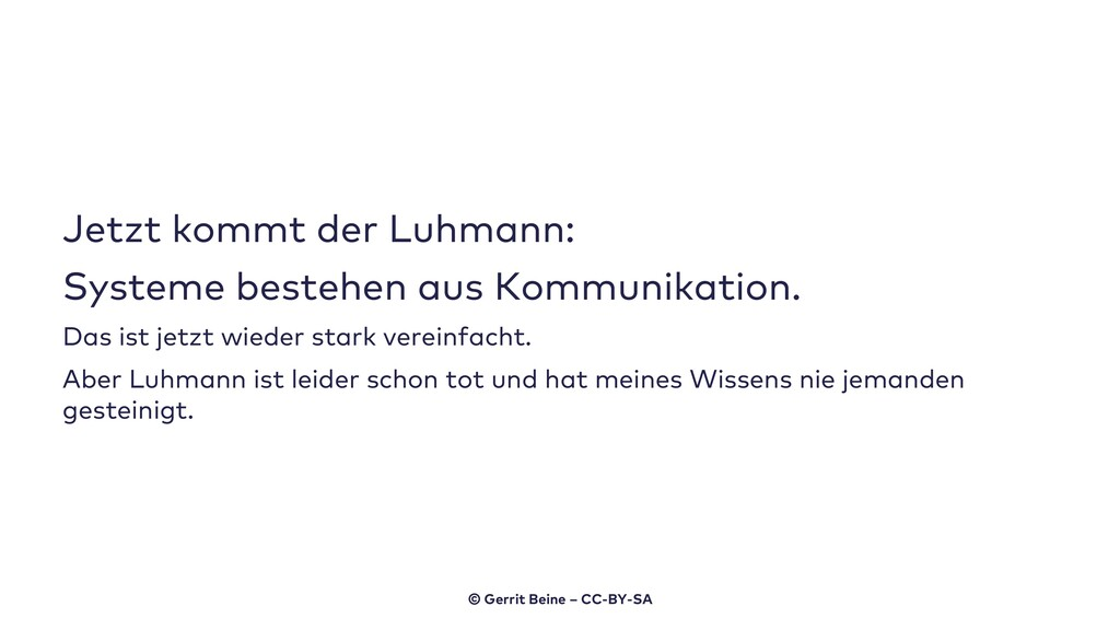 Jetzt kommt der Luhmann: Systeme bestehen aus K...