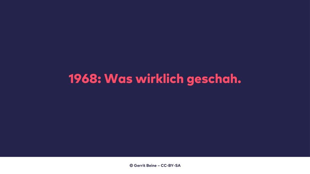 1968: Was wirklich geschah. © Gerrit Beine – CC...